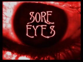 Sore Eyes Title Card