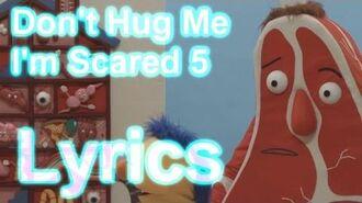 Don't Hug Me I'm Scared 5 - Lyrics