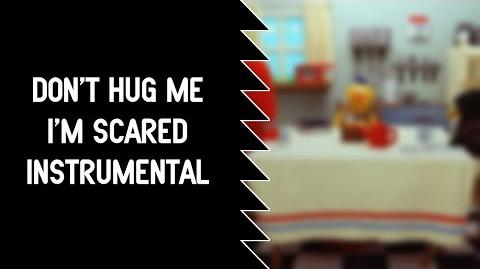 Don't Hug Me I'm Scared (Instrumental)