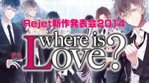 Rejet新作発表会2014~where is Love?~ ニコニコ生放送予告PV-1