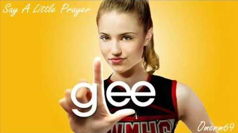 Glee Cast - Say A Little Prayer (HQ)
