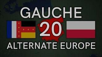 Gauche (Alternate Europe) Episode 20 - An End
