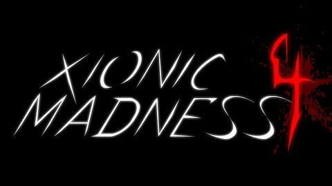 Xionic Madness 4 part 2 - Original