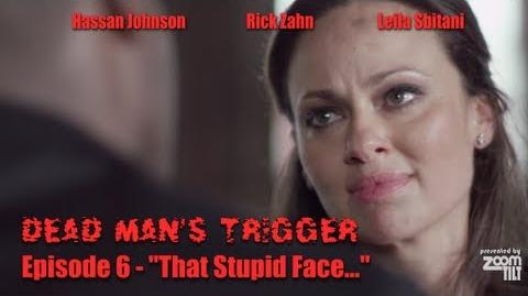 Dead Man's Trigger Ep. 6 That Stupid Face... (New Action Drama Web TV Series)