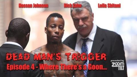 Dead Man's Trigger Episode 4 Where There's a Goon... (New Action Drama Web Series)