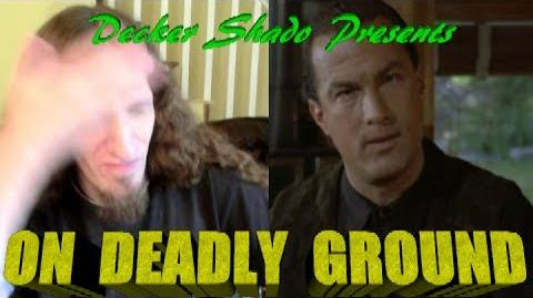 On Deadly Ground Review by Decker Shado