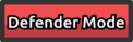 """Red box with """"Defender Mode"""" words in it"""