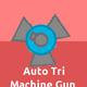 Auto Tri Machine Gun