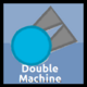 Double Machine