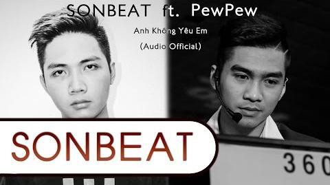 PewPew - Anh Không Yêu Em (SONBEAT ft. Đặng Quyền MIX) (Audio) Official