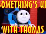Something's Up With Thomas