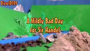 AMildlyBadDayforSirHandel (3)