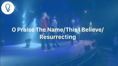 O PRAISE THE NAME THIS I BELIEVE RESURRECTING LIVE AT EASTPOINT WITH BAPTISM