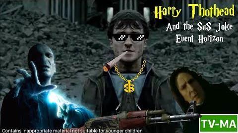 Harry Thothead and the SuS Joke Event Horizon