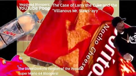 -YTP- Veggie64 Bloopers- The Case of Larry the Cuke and the Villanous Mr Slaws-ayy