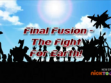 Final Fusion - The Fight for Earth!
