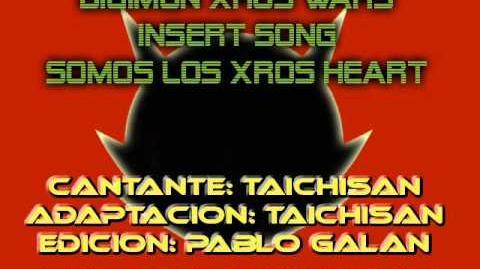 DIGIMON XROS WARS INSERT- SOMOS LOS XROS HEART SPANISH FANDUB