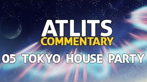 ATLITS Commentary - 05 Tokyo House Party