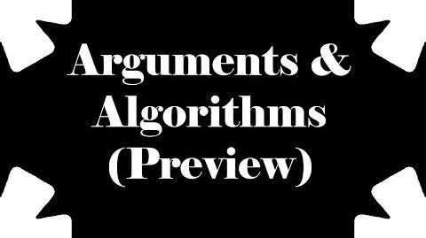 Arguments & Algorithms
