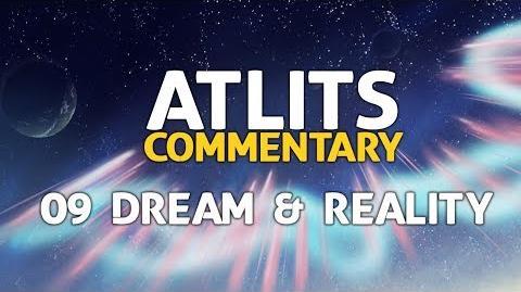 ATLITS Commentary - 09 Dream & Reality