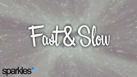 Sparkles* - Fast and Slow (Lyrics)