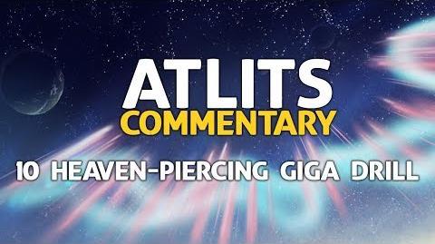 ATLITS Commentary - 10 Heaven-Piercing Giga Drill