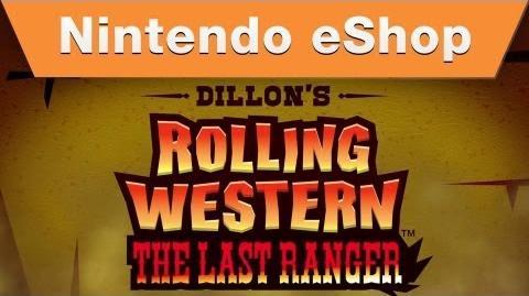 Nintendo eShop - Dillon's Rolling Western The Last Ranger Intro Trailer