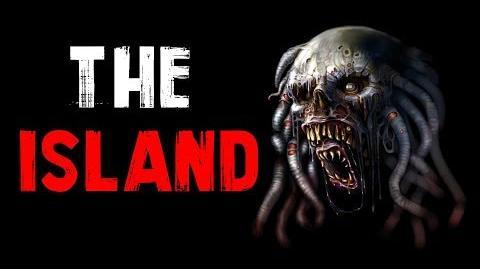 """The Island"" Creepypasta"