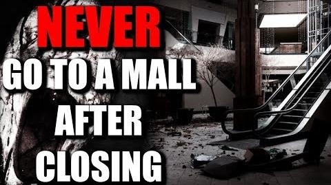 """NEVER Go to a Mall After Closing"" Creepypasta"
