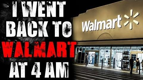 """I Went Back to Walmart at 4 am"" Creepypasta"
