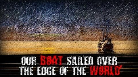 """Our Boat Sailed Over the Edge of the World"" Creepypasta"