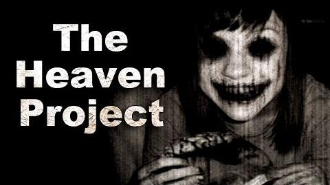"""The Heaven Project"" Creepypasta"