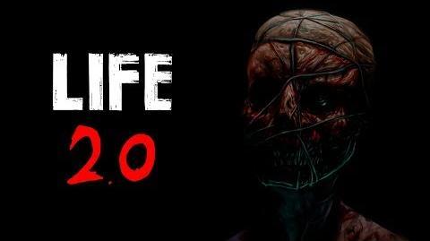 """""""Life 2.0"""" Creepypasta"""