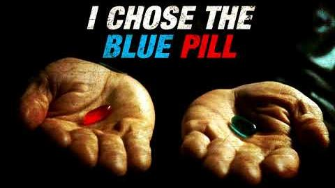 """I chose the Blue Pill"" Creepypasta"