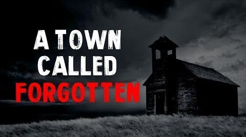 """""""A Town Called Forgotten"""" Creepypasta"""
