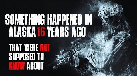 """Something Happened In Alaska 16 Years Ago"" Creepypasta"