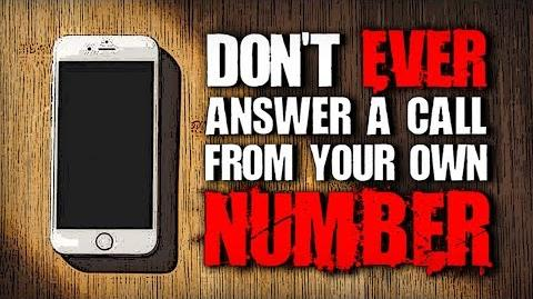 """Don't Ever Answer a Call From Your Own Number"" Creepypasta"