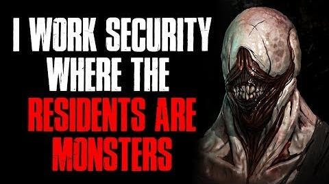 """I Work Security Where The Residents Are Monsters"" Creepypasta"