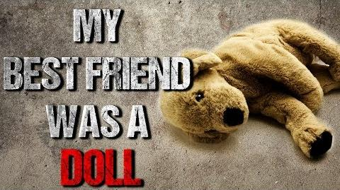 """My Best Friend Was A Doll"" Creepypasta"