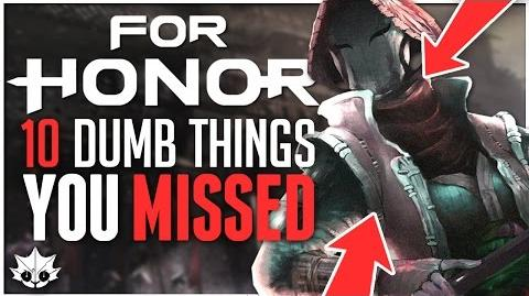 10 Dumb Things You Missed In FOR HONOR