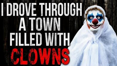 """I Drove Through a Town Filled With Clowns"" Creepypasta"