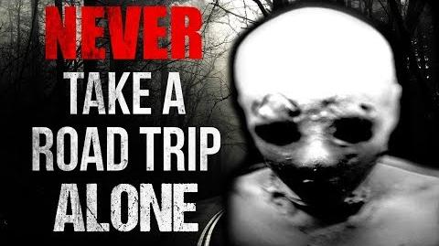 """NEVER Take a Road Trip Alone"" Creepypasta"