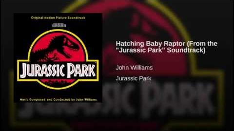 "Hatching Baby Raptor (From the ""Jurassic Park"" Soundtrack)"