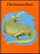 Deinosuchus (Dinosaur Lib Series)