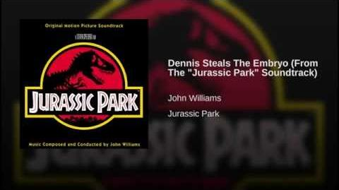 "Dennis Steals The Embryo (From The ""Jurassic Park"" Soundtrack)"