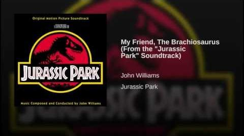 "My Friend, The Brachiosaurus (From the ""Jurassic Park"" Soundtrack)"