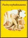 Pachycephalosaurus (Dinosaur Lib Series).