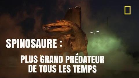 Spinosaure - le plus grand prédateur de tous les temps -National Geographic-