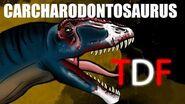 Carcharodontosaurus The Desert Shark (TDF FACTS)