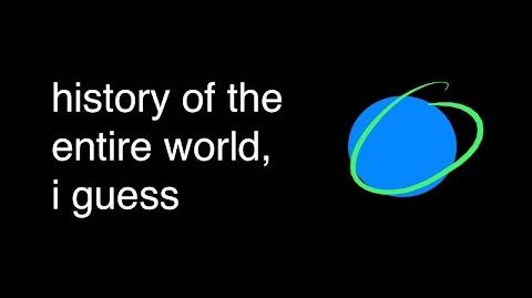 History of the entire world, i guess(be aware there are some words here ppl dont like)